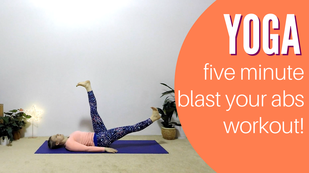 5 minute blast your abs yoga videoworkout