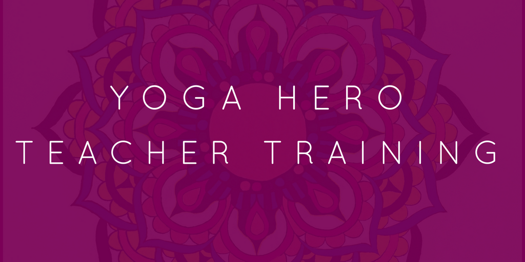 Yoga Hero Teacher Training