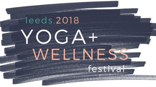 Leeds Yoga Wellness Festival June 2018