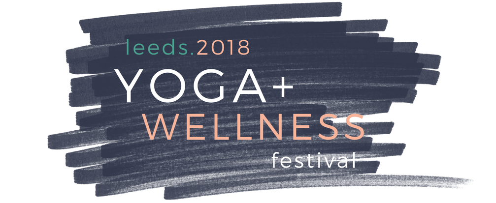 Leeds Yoga Wellness Festival June 2018