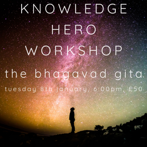 KNOWLEDGE HERO WORKSHOP Bhagavad Gita
